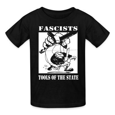 T-shirt enfant Fascists: tools of the state