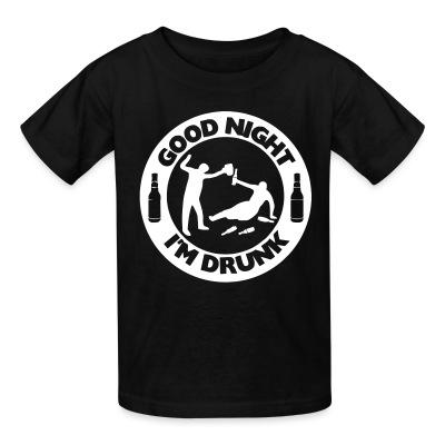 T-shirt enfant Good night i'm drunk