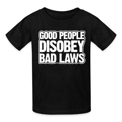 T-shirt enfant Good people disobey bad laws