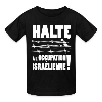 T-shirt enfant Halte à l'occupation Israélienne!