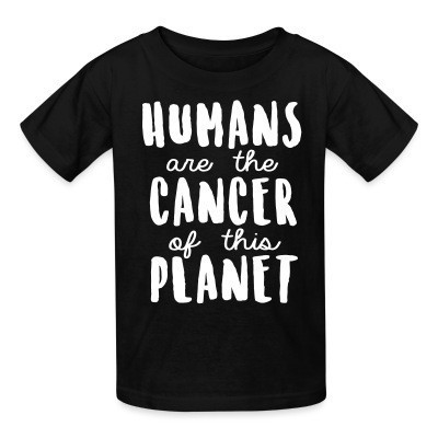 T-shirt enfant Humans are the cancer of this planet