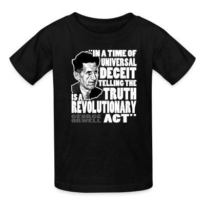 T-shirt enfant In a time of universal deceit telling the truth is a revolutionary act (George Orwell)