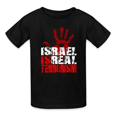 T-shirt enfant Israel is real terrorism
