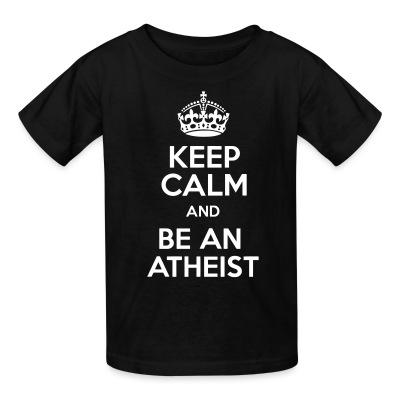 T-shirt enfant Keep calm and be an atheist