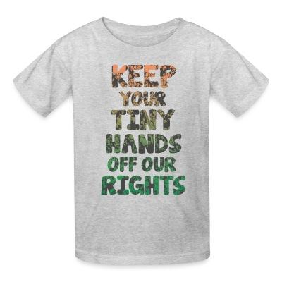 Keep your tiny hands off our rights
