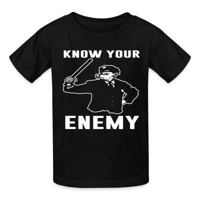 T-shirt enfant Know your enemy