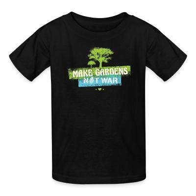 T-shirt enfant Make gardens not war