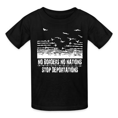 No borders no nations stop deportations