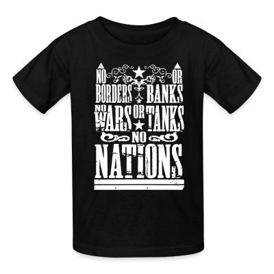 No borders or banks, no wars or tanks, no nations