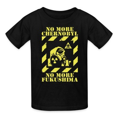 T-shirt enfant No more Chernobyl, no more Fukushima