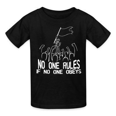 T-shirt enfant No one rules if no one obeys