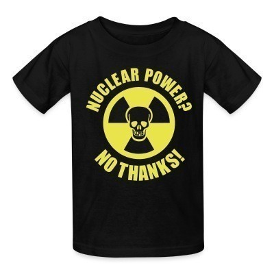 T-shirt enfant Nuclear power? no thanks!
