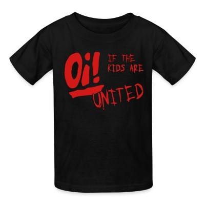 T-shirt enfant Oi! If the kids are united