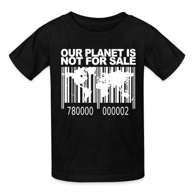 T-shirt enfant Our planet is not for sale