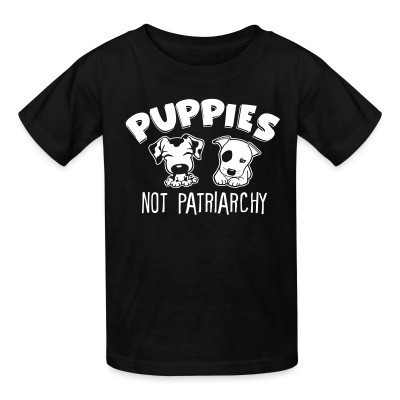 T-shirt enfant Puppies not patriarchy