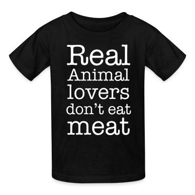 T-shirt enfant Real animal lovers don't eat meat