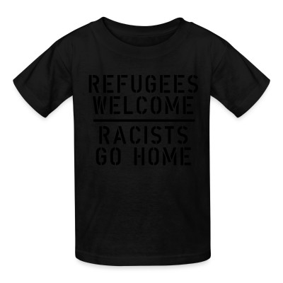 T-shirt enfant Refugees welcome - racists go home