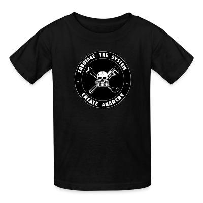 T-shirt enfant Sabotage the system create anarchy