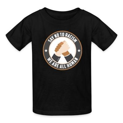 T-shirt enfant Say no to racism - we are all human