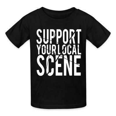 T-shirt enfant Support your local scene