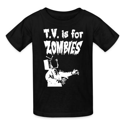 T-shirt enfant T.V. is for zombies