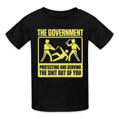 T-shirt enfant The government protecting and serving the shit out of you