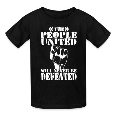 T-shirt enfant The people united will never be defeated