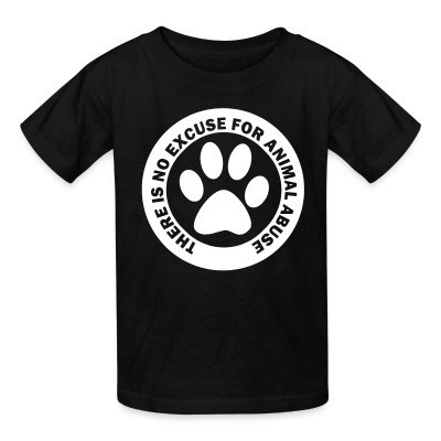 T-shirt enfant There is no excuse for animal abuse