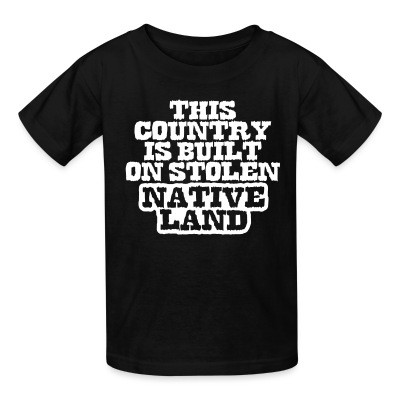 This country is built on stolen native land