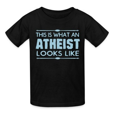 T-shirt enfant This is what an atheist looks like