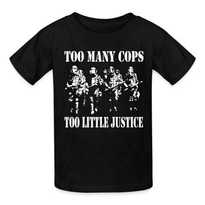 T-shirt enfant Too many cops, too little justice
