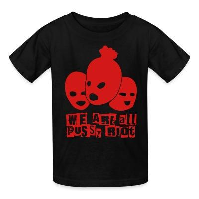 T-shirt enfant We are all pussy riot