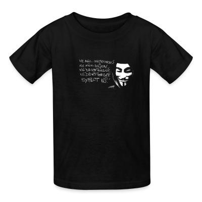 T-shirt enfant We are anonymous. We are legion. We do not forgive. We do not forget. Expect us!