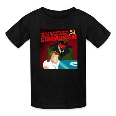 T-shirt enfant When you pirate MP3s, you're downloading communism