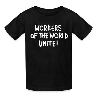 T-shirt enfant Workers of the world unite!
