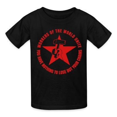 T-shirt enfant Workers of the world unite - You have nothing to lose but your chains