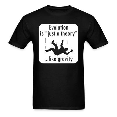 Evolution is ''just a theory'' ...like gravity