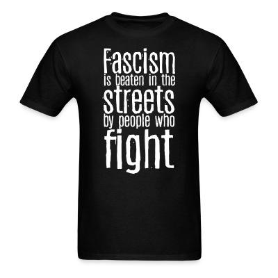 Fascism is beaten in the streets by people who fight
