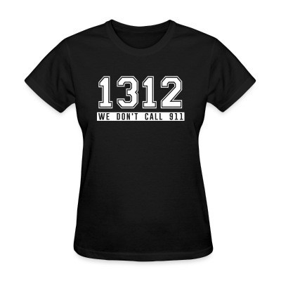 T-shirt féminin 1312 we don't call 911