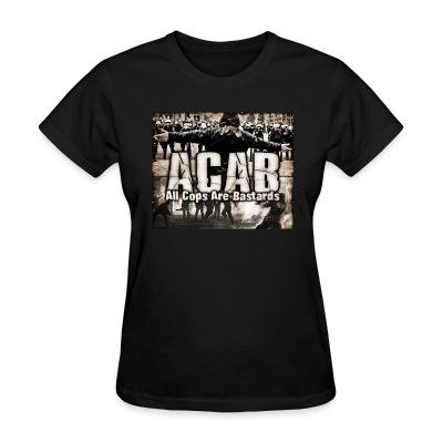 T-shirt féminin ACAB All Cops Are Bastards