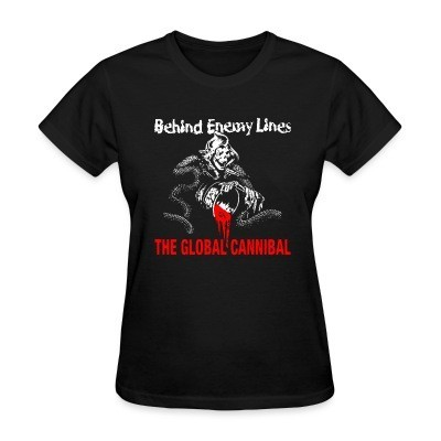 T-shirt féminin Behind Enemy Lines - The global cannibal