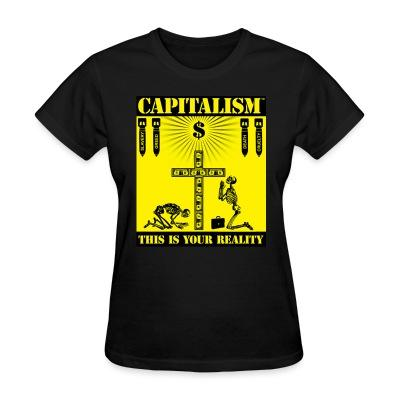 T-shirt féminin Capitalism - this is your reality