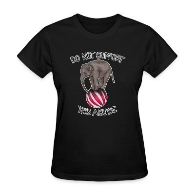 T-shirt féminin Do not support this abuse