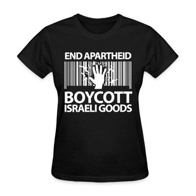 T-shirt féminin End apartheid boycott Israeli goods