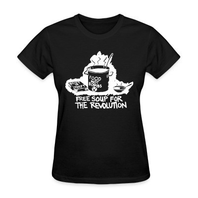 T-shirt féminin Food not bombs - free soup for the revolution
