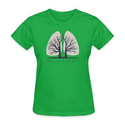 T-shirt féminin Forests are the lungs of earth