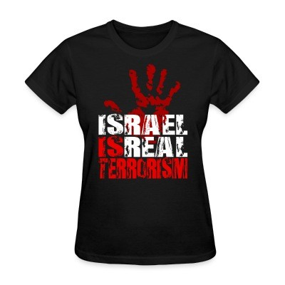T-shirt féminin Israel is real terrorism