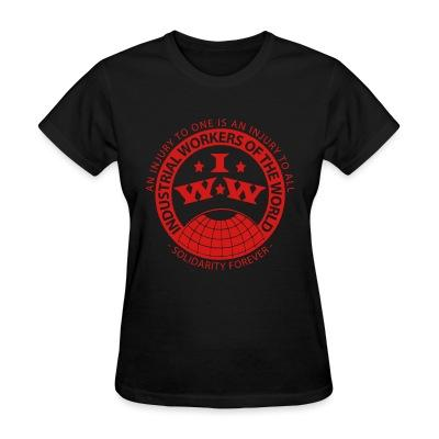 T-shirt féminin IWW - Industrial Workers of the World - an injury to one is an injury to all - solidarity forever