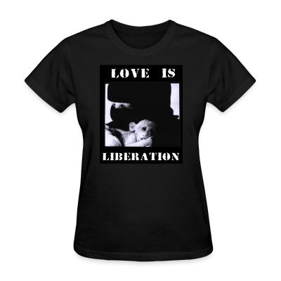 Love is liberation