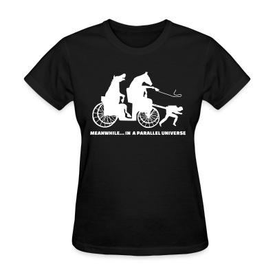 T-shirt féminin Meanwhile... in a parallel universe
